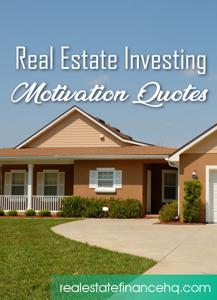 Real Estate Investing Motivation Quotes Real Estate Finance