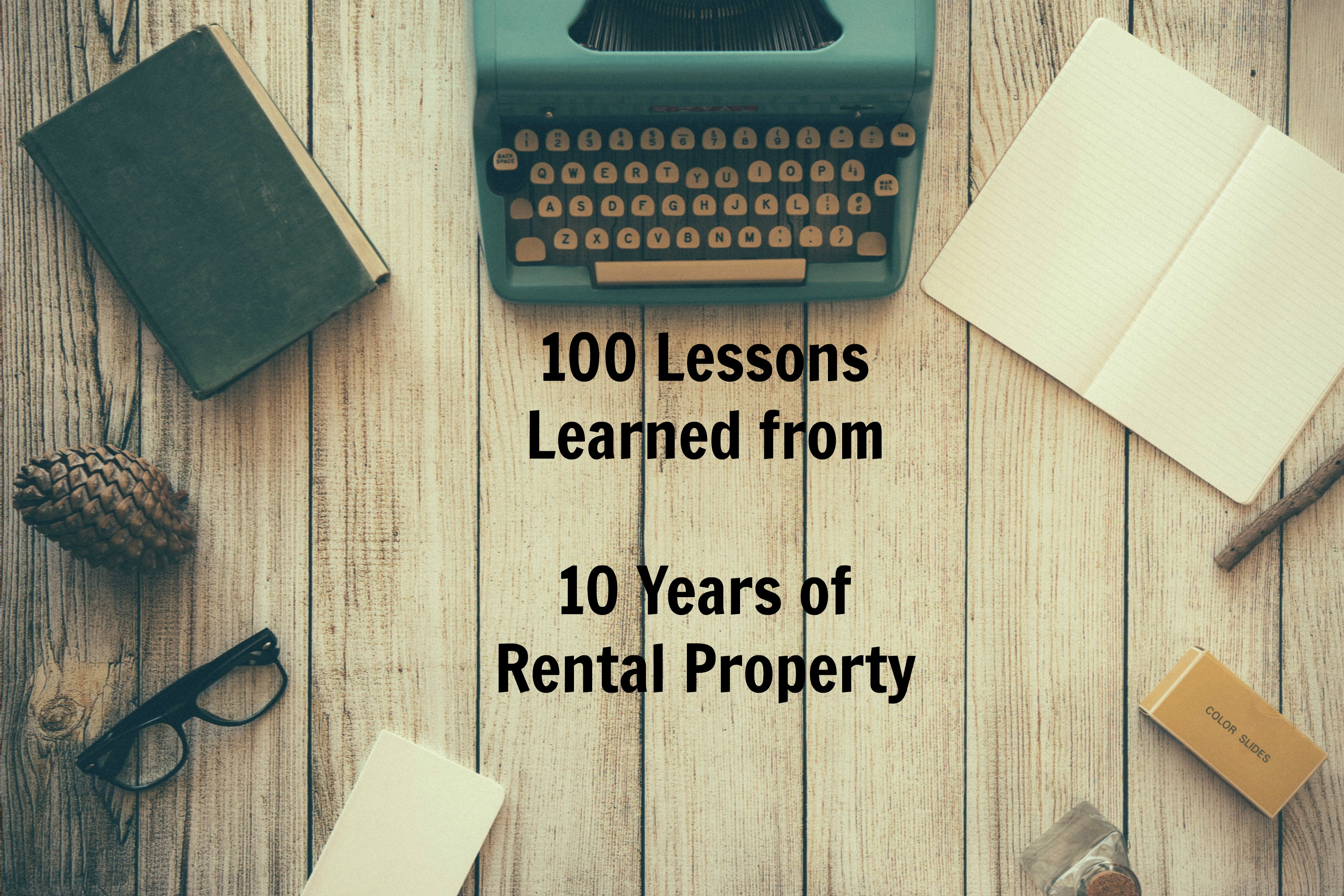 100 Lessons Learned from 10 Years of Rental Property