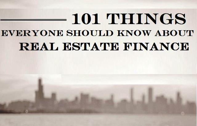 101 Things Everyone Should Know About Real Estate Finance ...