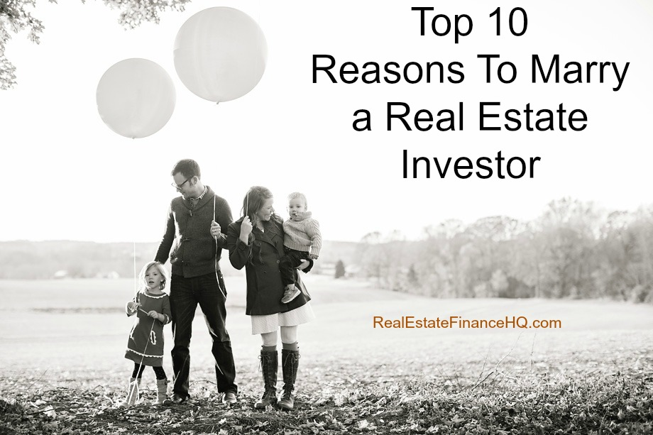 Top Reasons To Marry A Real Estate Investor - Real Estate Finance