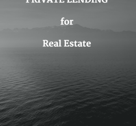 The Ultimate Guide To Private Lending For Real Estate