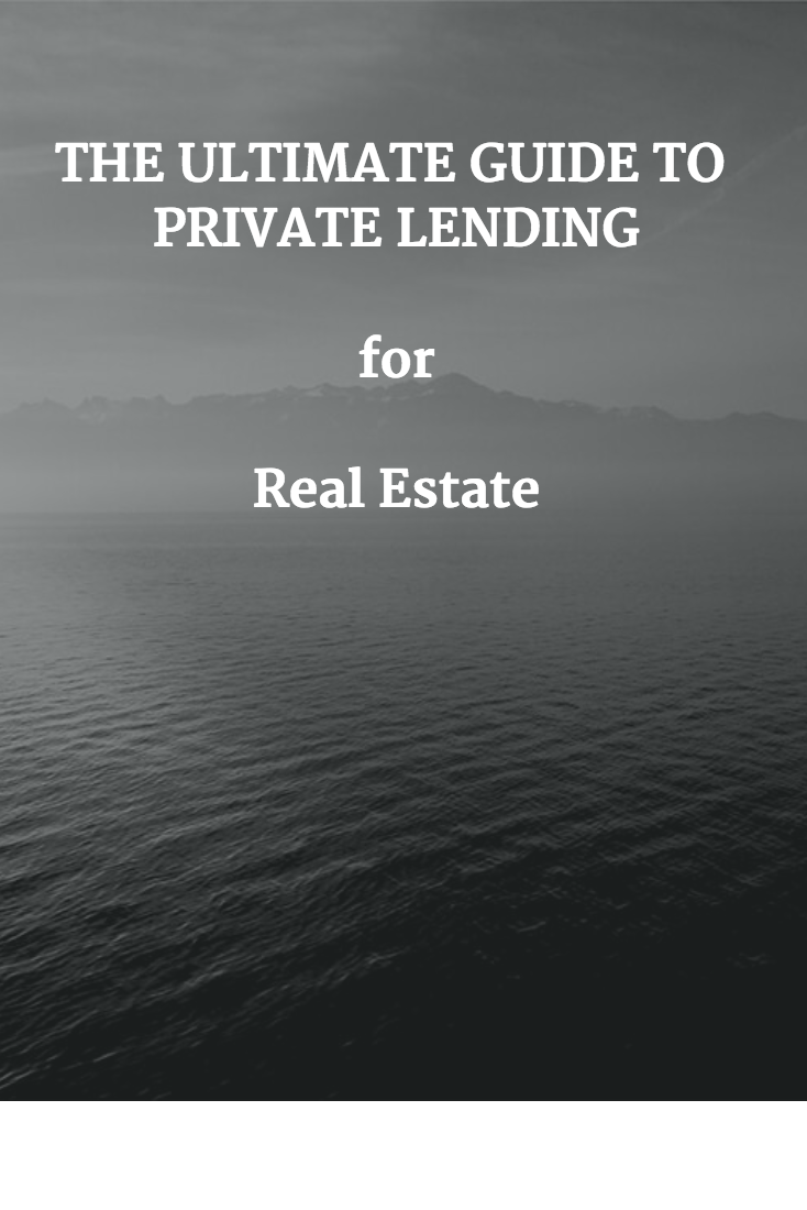 Private Lending for Real Estate – The Ultimate Guide
