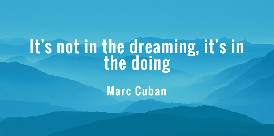 marc cuban quote on dreaming and doing