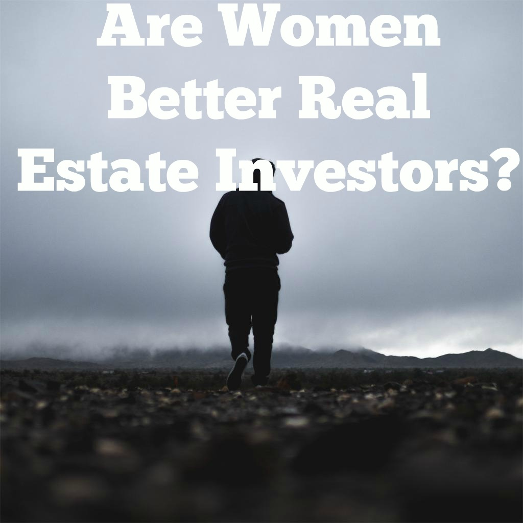 Are Women Better Real Estate Investors?