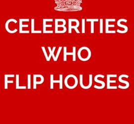 celebrities who flip houses